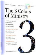 The 3 Colors of Ministry (Ncd Discipleship Resources Series) Paperback