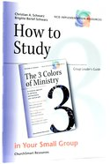 How to Study the 3 Colors of Ministry in Your Small Group (Group Leader's Guide) (Ncd Discipleship Resources Series) Paperback