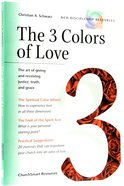 The 3 Colors of Love (Ncd Discipleship Resources Series) Paperback