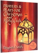 Prayers & Plays For Christmas and Holy Week