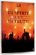 In Spirit and in Truth DVD