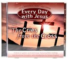 Edwj: Cries From The Cross, The (Every Day With Jesus)