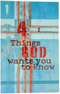 Four Things God Wants You to Know KJV (Pack Of 25) Booklet
