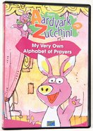 From Aardvark to Zucchini: My Very Own Alphabet of Prayers DVD