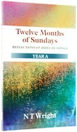 Twelve Months of Sundays (Year A)