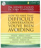 How to Have That Difficult Conversation You've Been Avoiding (Abridged) CD