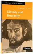 Divinity and Humanity: The Incarnation Reconsidered Paperback