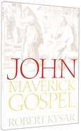 John, the Maverick Gospel (3rd Edition) Paperback