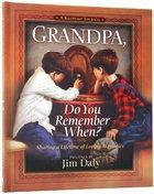 Grandpa, Do You Remember When? (A Keepsake Journal)