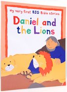 Daniel and the Lions (My Very First Big Bible Stories Series) Paperback