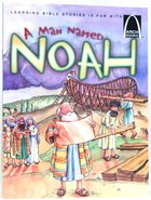 A Man Named Noah (Arch Books Series)