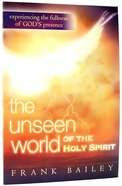The Unseen World of the Holy Spirit Paperback