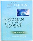 A Woman of Faith (Dee Brestin Bible Study Series) Paperback