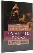 An Introduction to the Old Testament Prophetic Books Hardback