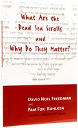 What Are the Dead Sea Scrolls and Why Do They Matter? Paperback