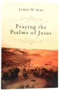 Praying the Psalms of Jesus Paperback