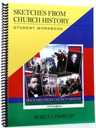 Sketches From Church History (Student Workbook)