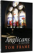 Anglicans in Australia Paperback