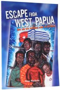 Escape From West Papua Paperback
