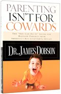 Parenting Isn't For Cowards Paperback
