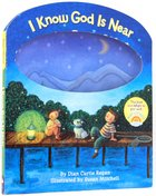 I Know God is Near Board Book
