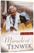 Miracle At Tenwek: The Life of Dr. Ernie Steury Paperback
