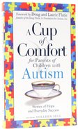 Cup of Comfort For Parents of Children With Autism Paperback