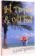 Hot Tropics & Cold Feet Paperback