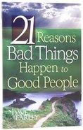 21 Reasons Bad Things Happen to Good People Paperback