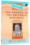 The Growth of the Brethren Movement (Studies In Evangelical History & Thought Series) Paperback