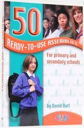 50 Ready-To-Use Assemblies For Primary and Secondary Schools Paperback