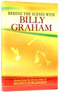 Behind the Scenes With Billy Graham Hardback