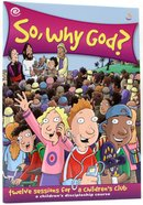 Eye Level Clubs: So, Why God? Paperback
