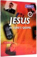Jesus in Luke's Gospel (Vol 3) Paperback