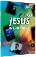 Jesus in Luke's Gospel (Vol 4) Paperback