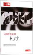 Ruth: More Than a Love Story (Opening Up Series) Paperback