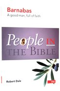 Barnabas - a Good Man, Full of Faith (People In The Bible Series) Paperback