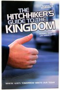 Hitchhiker's Guide to the Kingdom, the (2nd Ed) Paperback