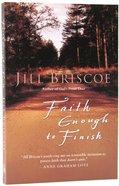 Faith Enough to Finish Paperback
