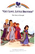 Get Lost Little Brother - the Story of Joseph (Me Too! Series) Paperback