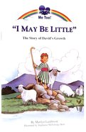 I May Be Little - the Story of David's Growth (Me Too! Series) Paperback