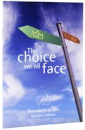 Two Ways to Live: The Choice We All Face Booklet