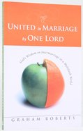 United in Marriage By One Lord Paperback