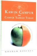 Kawin Campur Dan Campur Tangan Tuhan (Indonesian) (United In Marriage By One Lord)