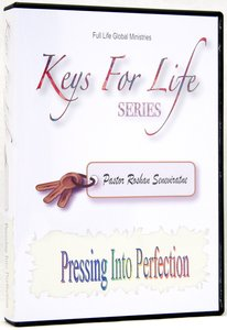 Pressing Into Perfection (Keys For Life Series)