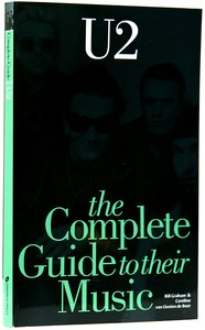 U2: The Complete Guide to Their Music
