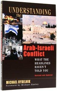 Understanding the Arab-Israeli Conflict (2007)