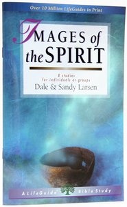 Images of the Spirit (Lifeguide Bible Study Series)