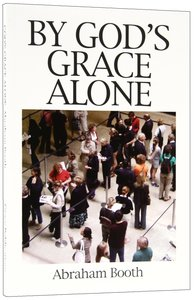 By Gods Grace Alone (Great Christian Classics Series)
