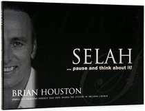 Selah...Pause and Think About It